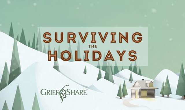 Surviving the Holidays : GriefShare
