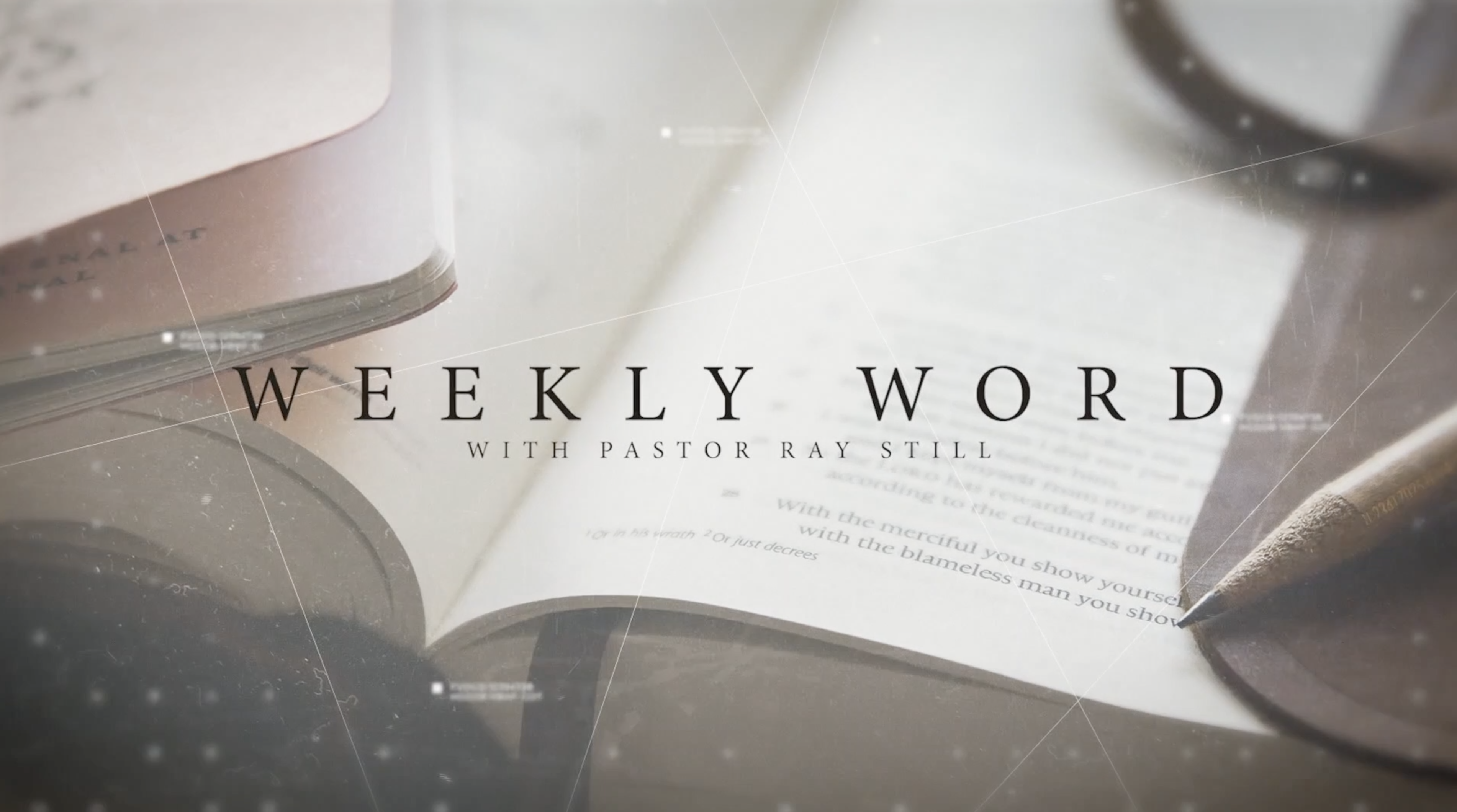 Weekly Word with Pastor Ray Still